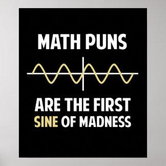 Mathe-Wortspiel-erster Sinus der Verrücktheit Poster