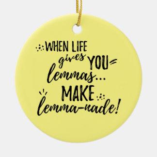 Mathematik-Linguistik-Spaß der Lemma-(Limonade) Keramik Ornament