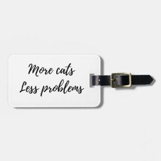 Mehr Katzen, weniger Probleme Kofferanhänger