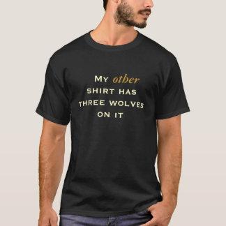 Mein anderes Shirt hat drei Wölfe auf ihm