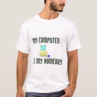Mein Computer ist mein Homeboy T-Shirt