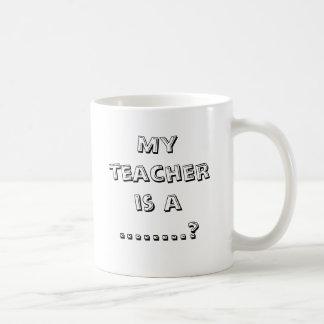 Mein Lehrer ist ........? (verlassen) Tasse