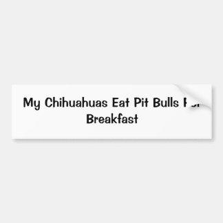 Meine Chihuahua essen Pitbullen zum Frühstück Autoaufkleber