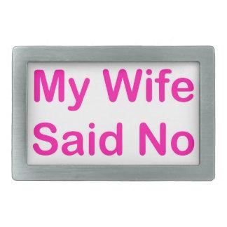 Meine Ehefrau sagte nein in einem heißes Rechteckige Gürtelschnallen