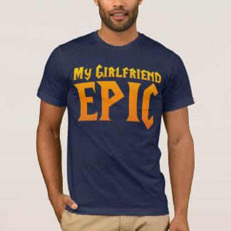 Meine Freundin ist EPISCH T-Shirt