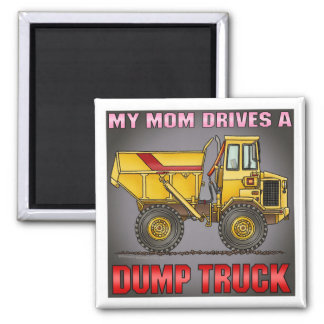 Meine Mamma fährt einen großen Kipper-Magneten Quadratischer Magnet
