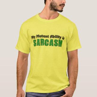 Meine Mutant-Fähigkeit ist Sarkasmus T-Shirt