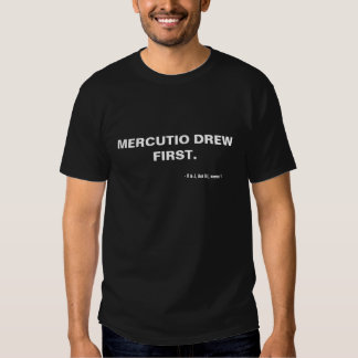 Mercutio zeichnete zuerst! Romeo- u. Shirt