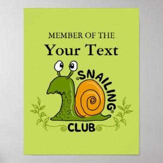 Mitglied Ihres eigenen Snailing Vereins Poster