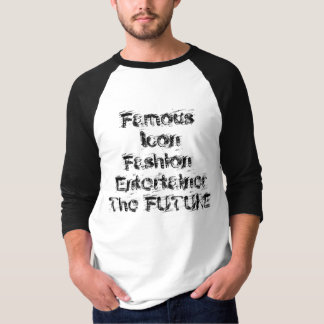 Mode, die ZUKUNFT, berühmt, Ikone, Entertainer T-Shirt