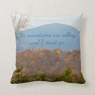 Mountain View Berge nennen müssen gehen Zitat Kissen