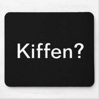 """Mousepad """"Kiffen?"""""""
