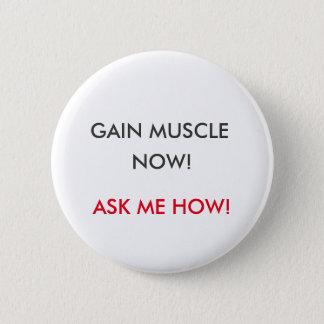 Muskel-Gewinn-Knopf Runder Button 5,7 Cm
