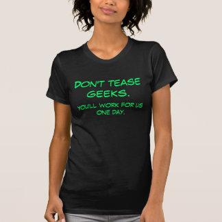 Necken Sie nicht Geeks. T-Shirt