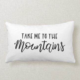 Nehmen Sie mich zum Berg| Kissen
