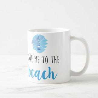 Nehmen Sie mich zur Strand | Kaffee-Tasse Tasse