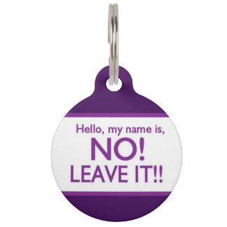 Nein, verlassen es! Haustier Identifikations-Umbau Haustiermarke