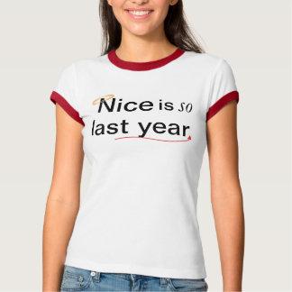 Nett ist so letztes Jahr Tshirt