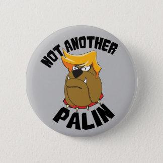 Nicht ein anderer Palin Bulldoggen-Trumpf Runder Button 5,7 Cm