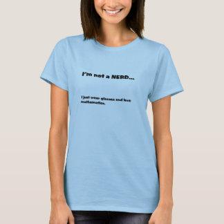 Nicht ein Nerd T-Shirt