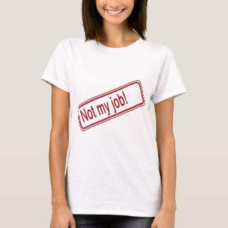 Nicht mein Job T-Shirt