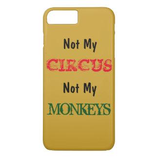Nicht mein Zirkus nicht mein Affen iPhone 7 Fall iPhone 8 Plus/7 Plus Hülle
