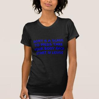 NICHT NEHMEN B EIN SKLAVE ZU MEDS IHREN T-Shirt