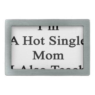 Nicht nur ich bin eine heiße Single-Mamma, die ich Rechteckige Gürtelschnalle