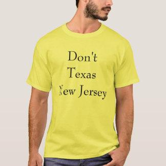 Nicht tun Texas New-Jersey T-Shirt