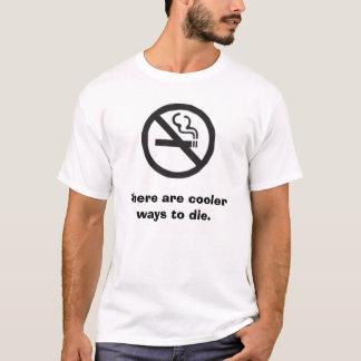 Nichtraucher, gibt es coolere Weisen zu sterben T-Shirt