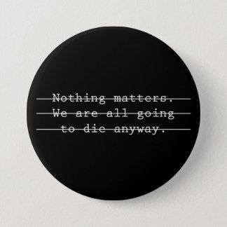 Nichts ist Button von Bedeutung