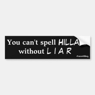 Nie können Hillary-Sie Hillary nicht ohne LÜGNER Autoaufkleber