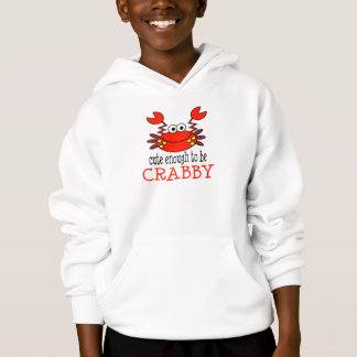 Niedlich genug Crabby sein Hoodie