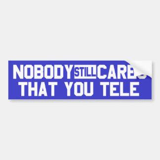 Niemand interessiert noch sich dass Sie Tele Autoaufkleber