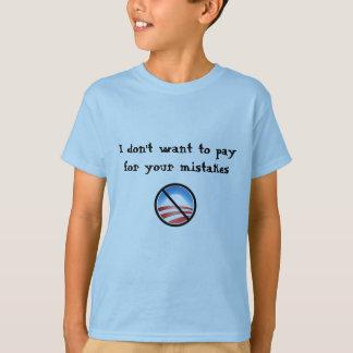 Nobama, will ich nicht, um für Ihre Fehler zu T-Shirt