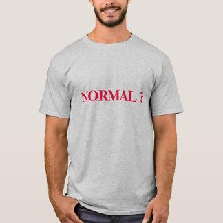 NORMAL? T-Shirt