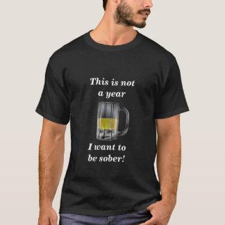 Nüchtern sein T-Shirt