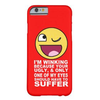 Offensive blinzelnde Beleidigung weil Ihr Barely There iPhone 6 Hülle