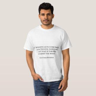 """""""Offensive Taten kommen nach dem schlechten T-Shirt"""