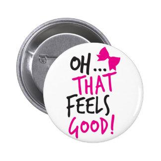 Oh, das GUT sich fühlt! Runder Button 5,7 Cm