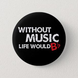 Ohne das Musik-Leben wurde B (seien Sie), flach Button