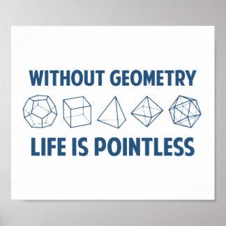 Ohne Geometrie ist das Leben sinnlos Poster