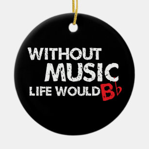 Ohne Musik wurde das Leben flaches b! Keramik Ornament