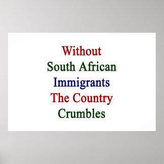 Ohne südafrikanische Immigranten die Land-Krume Poster