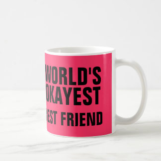 Okayest bester Freund Tasse