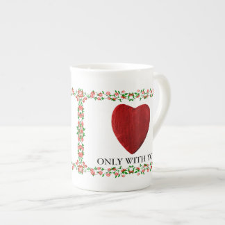 Only with you Porzellan-Tasse