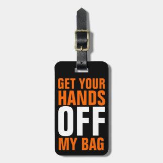 Orange lustige erhalten Ihre Hände WEG Gepäckanhänger