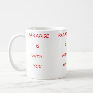 Paradies ist mit Ihnen Tasse