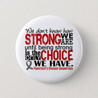 Parkinson-Krankheit, wie stark wir sind Runder Button 5,1 Cm