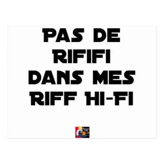 PAS DE RIFIFI DANS MES RIFF HI-FI - Wortspiele Postkarte